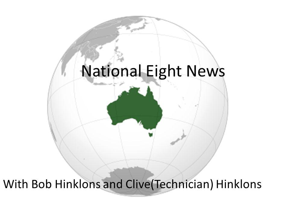 National Eight News With Bob Hinklons and Clive(Technician) Hinklons
