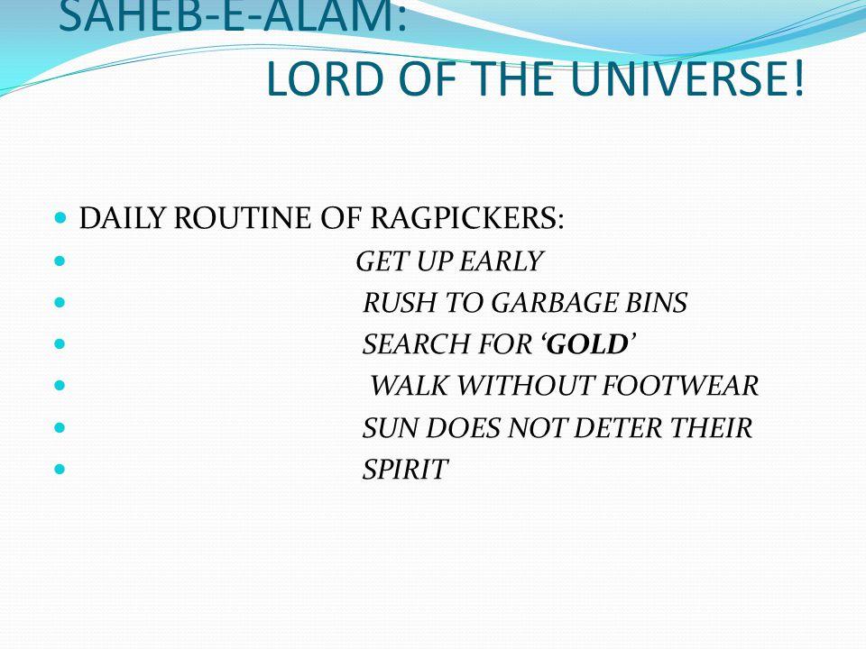 SAHEB-E-ALAM: LORD OF THE UNIVERSE.