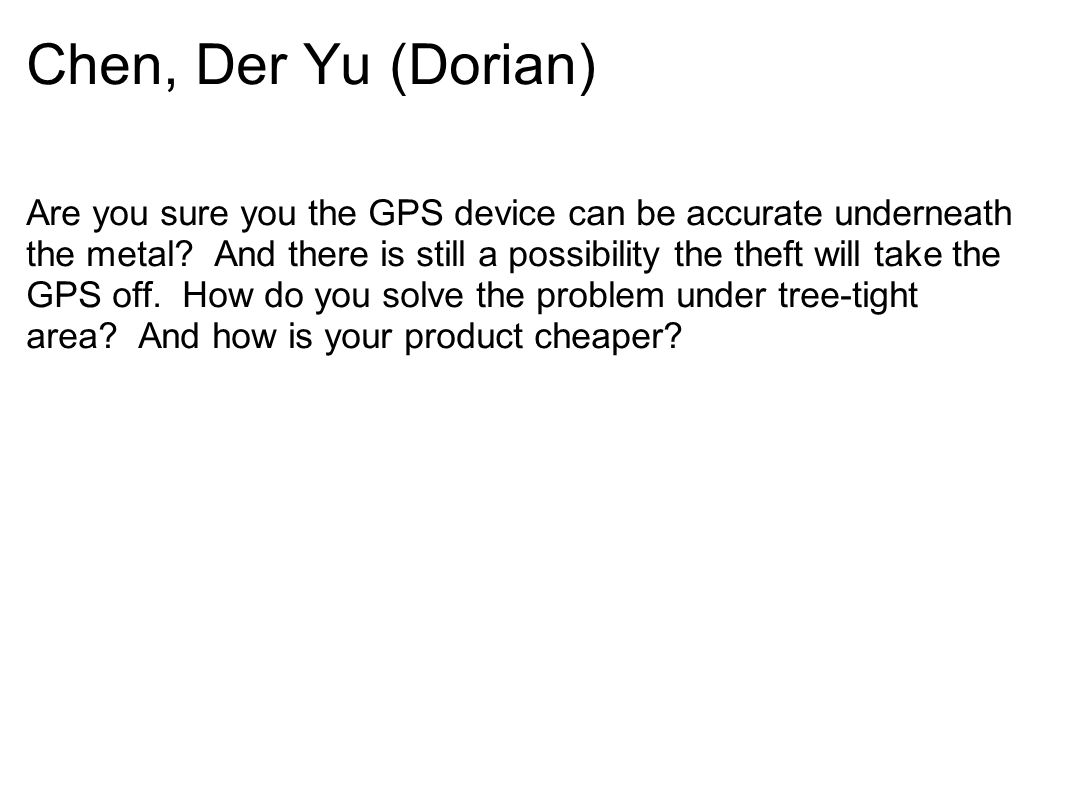 Chen, Der Yu (Dorian) Are you sure you the GPS device can be accurate underneath the metal.