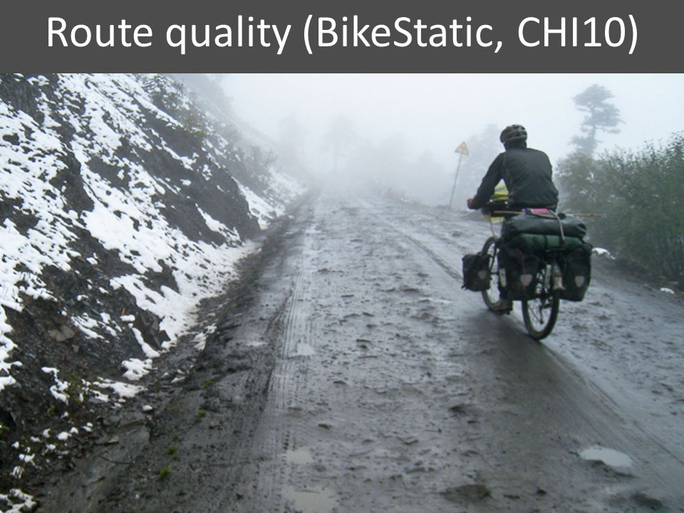 Route quality (BikeStatic, CHI10) 4