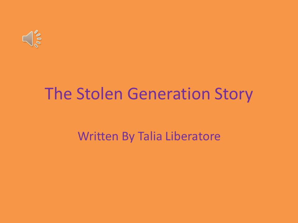 The Stolen Generation Story Written By Talia Liberatore