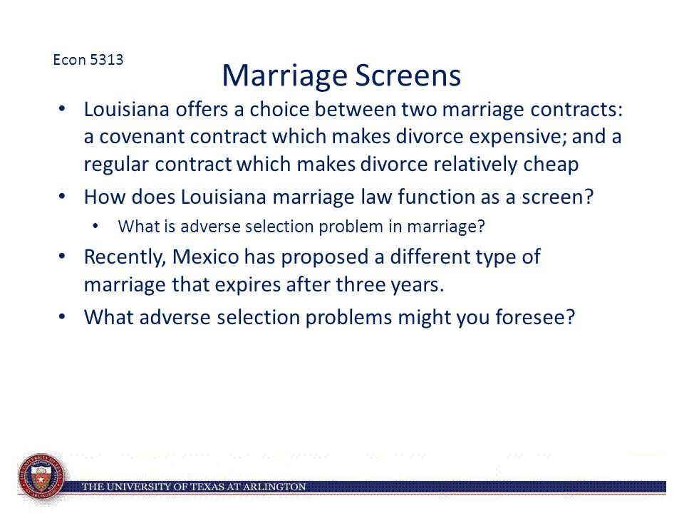 Marriage Screens Louisiana offers a choice between two marriage contracts: a covenant contract which makes divorce expensive; and a regular contract w