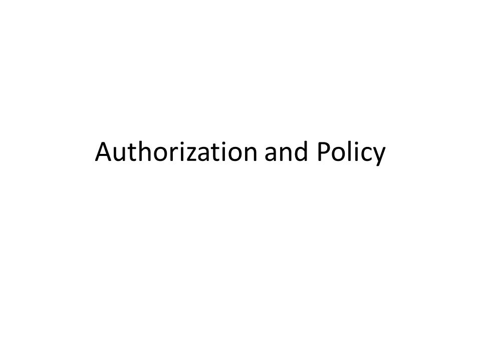 Authorization and Policy