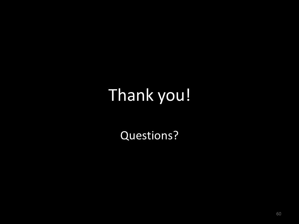 Thank you! Questions 60