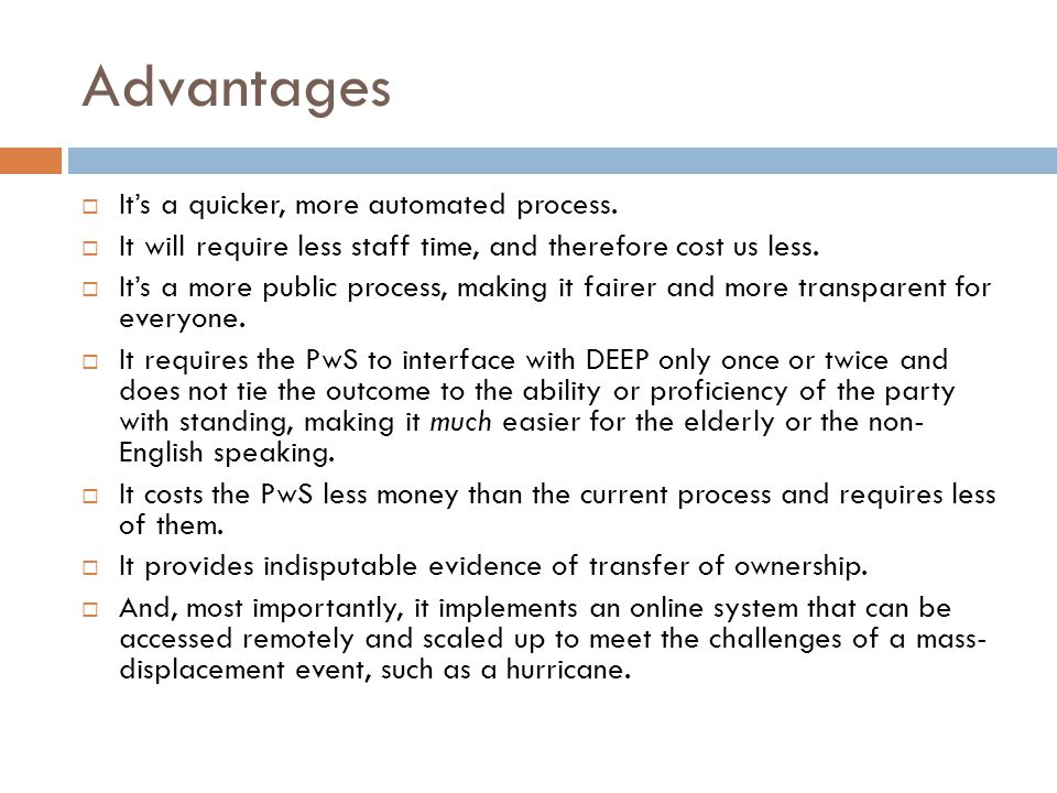 Advantages  It's a quicker, more automated process.