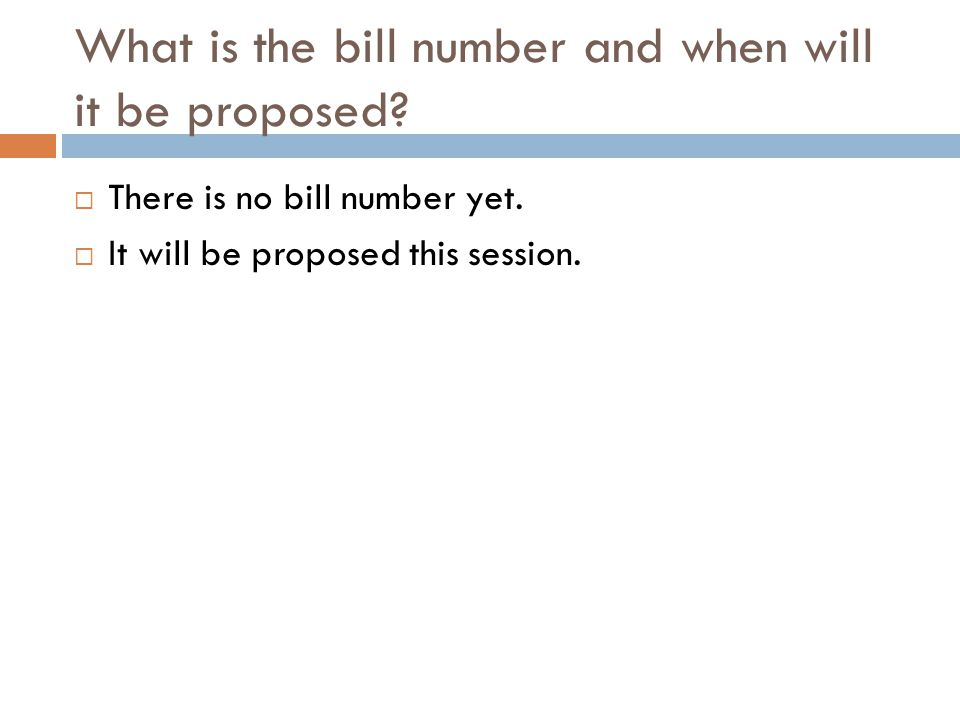 What is the bill number and when will it be proposed.