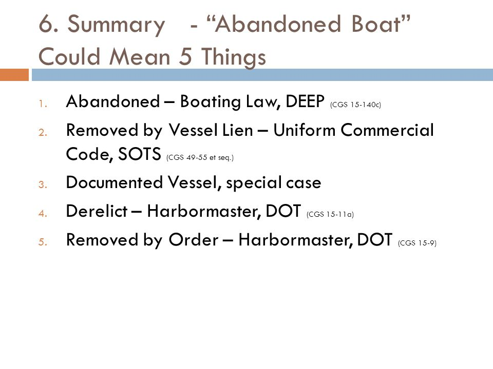 6. Summary - Abandoned Boat Could Mean 5 Things 1.