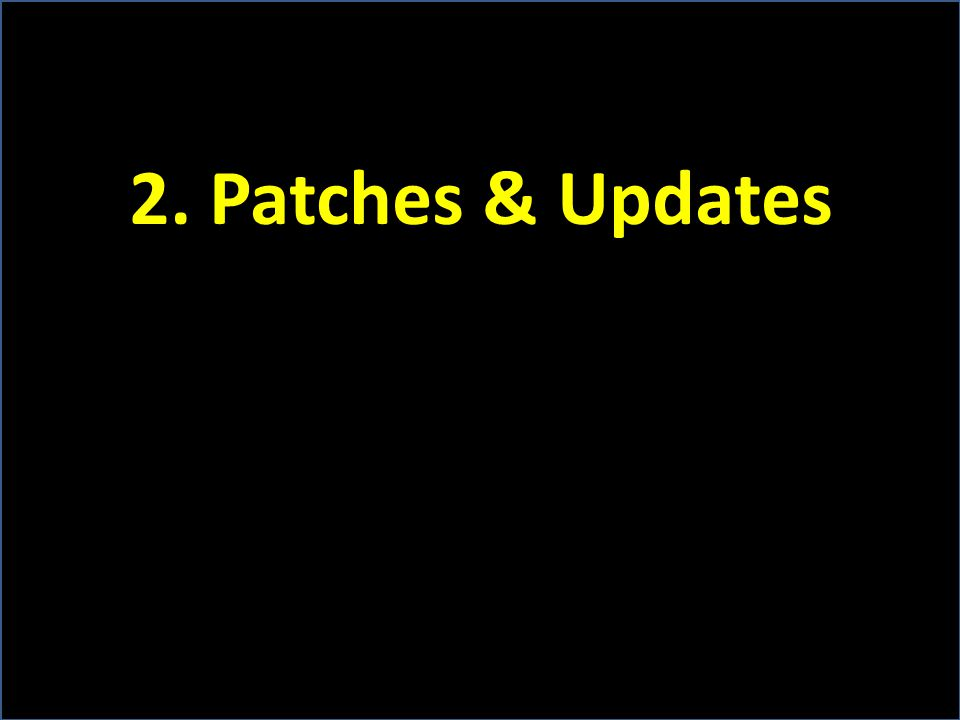 2. Patches & Updates