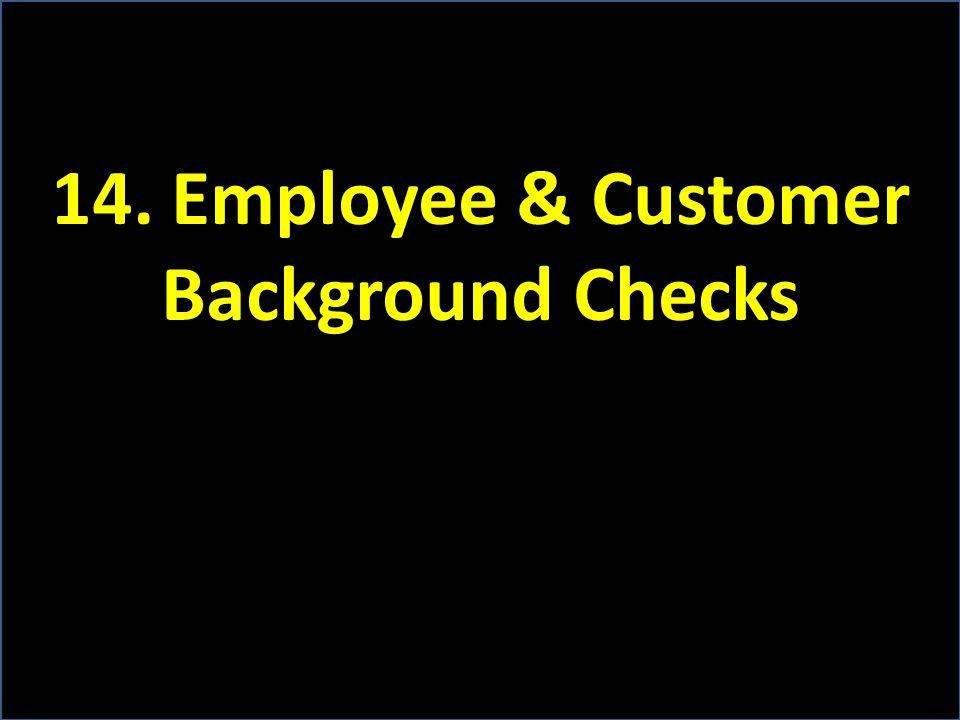14. Employee & Customer Background Checks