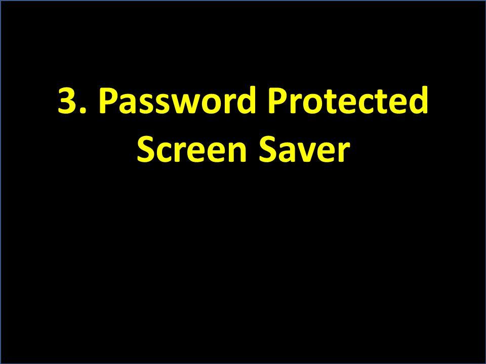3. Password Protected Screen Saver