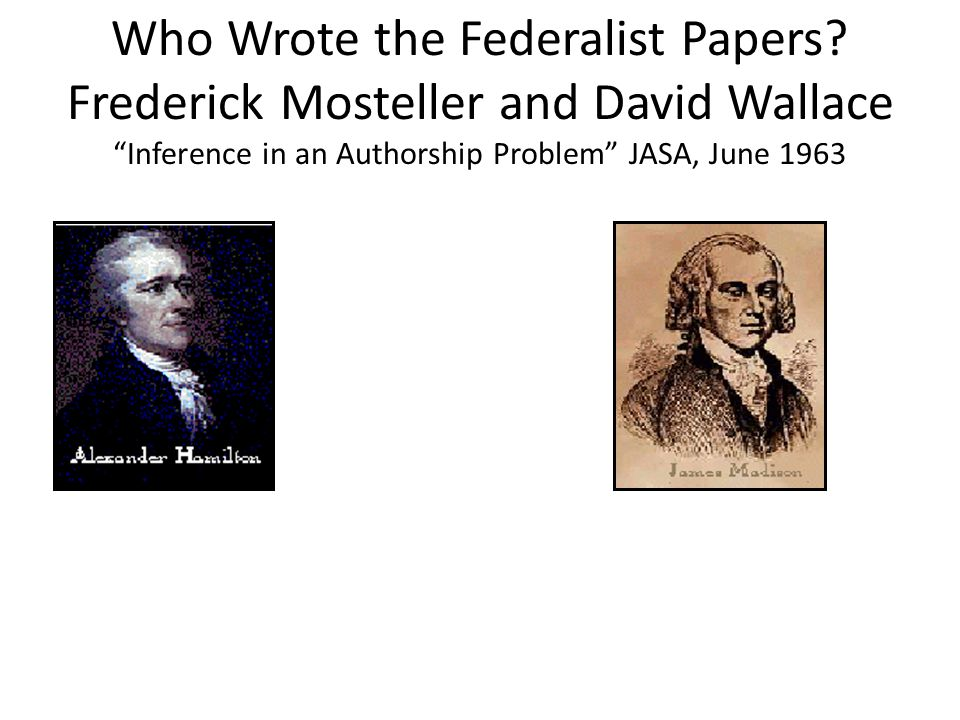 Who Wrote the Federalist Papers.