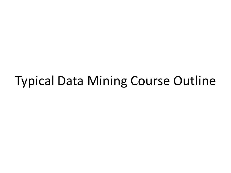 Typical Data Mining Course Outline