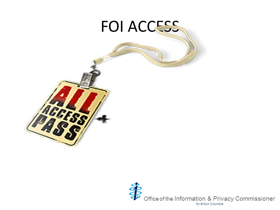 FOI ACCESS Office of the Information & Privacy Commissioner for British Columbia