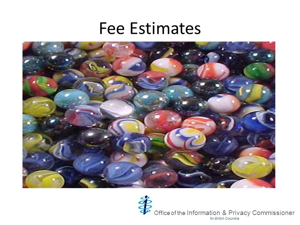Fee Estimates Office of the Information & Privacy Commissioner for British Columbia