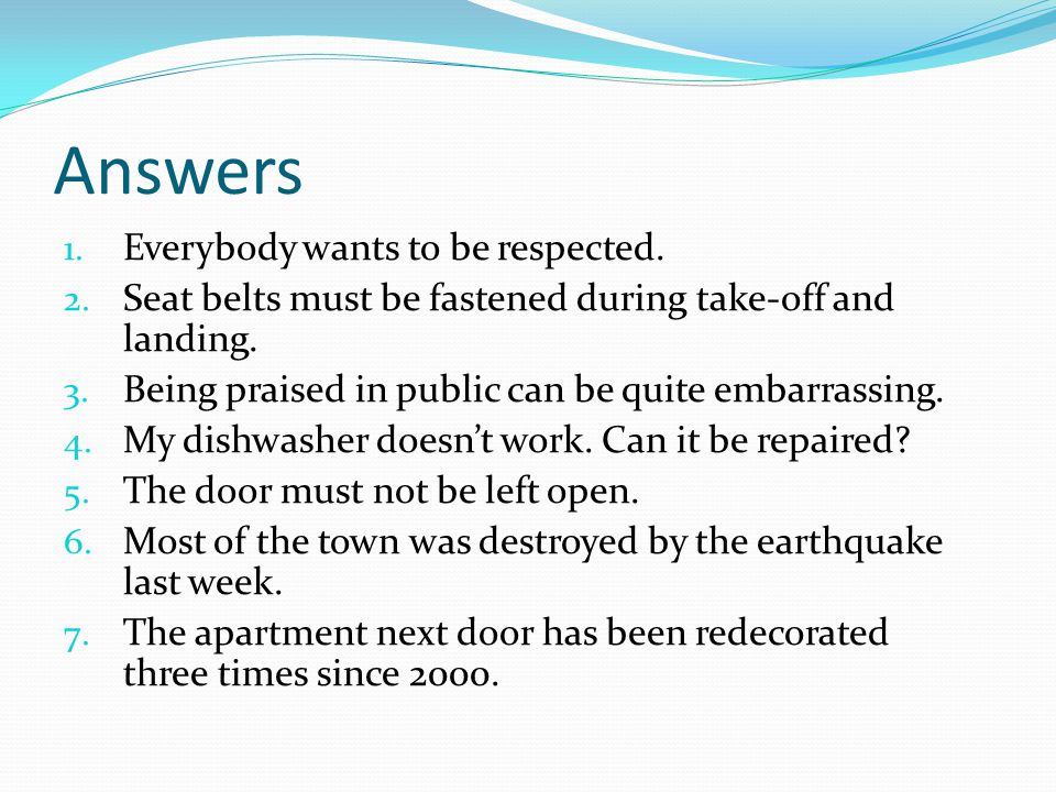 Answers 1.Everybody wants to be respected. 2.