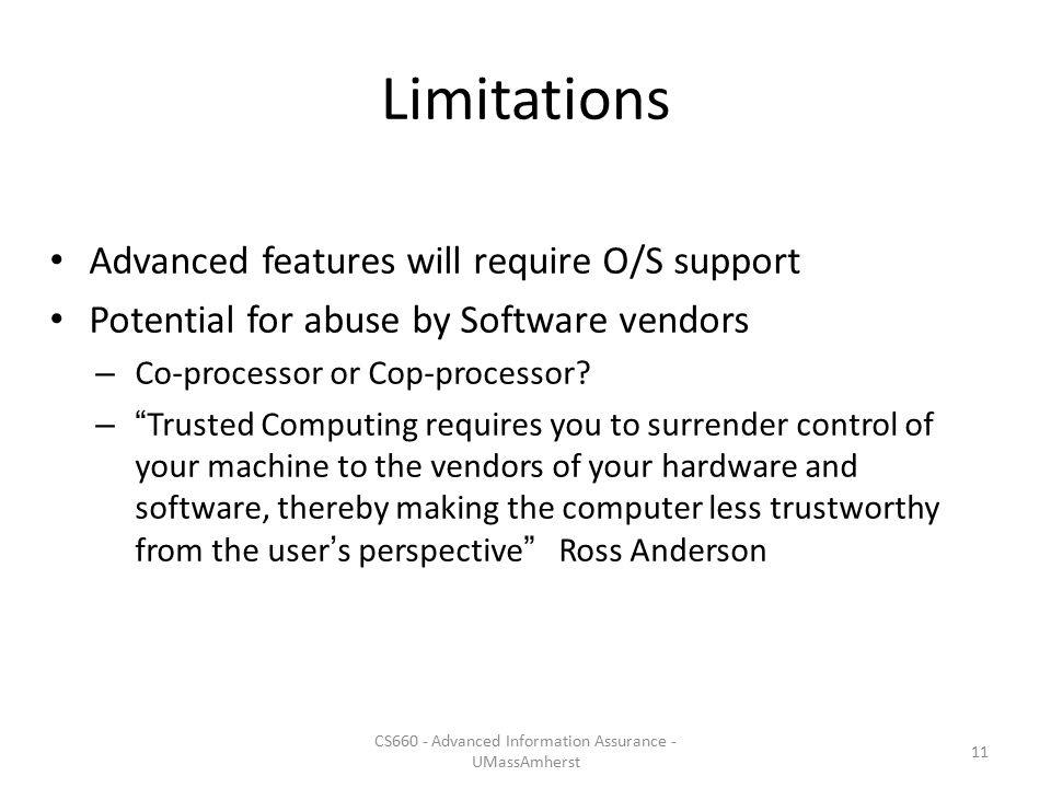 Limitations Advanced features will require O/S support Potential for abuse by Software vendors – Co-processor or Cop-processor.