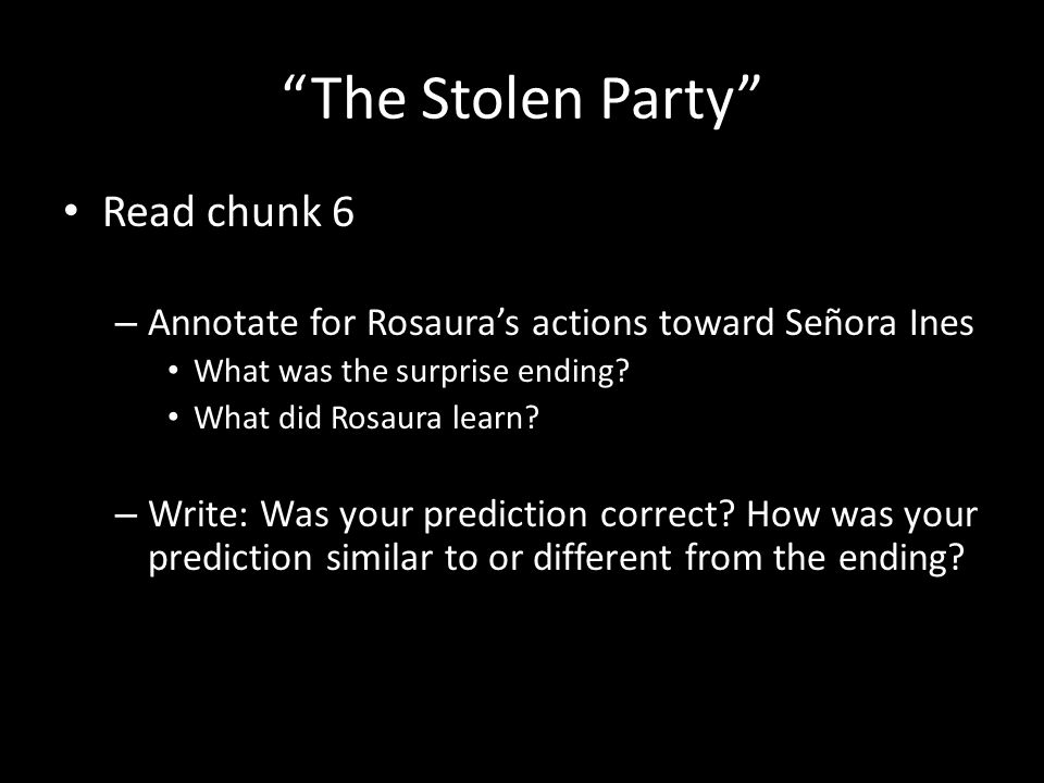 Stolen.What was Stolen. Talk with a partner about how the party had been stolen from Rosaura.