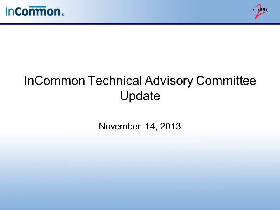 InCommon Technical Advisory Committee Update November 14, 2013