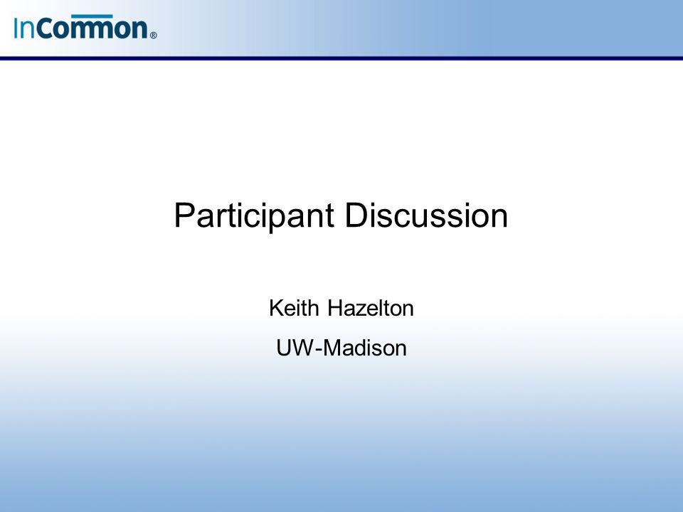 Participant Discussion Keith Hazelton UW-Madison