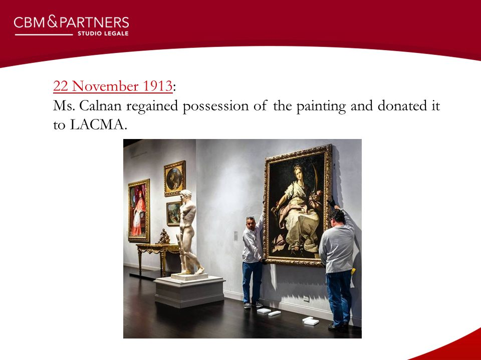 22 November 1913: Ms. Calnan regained possession of the painting and donated it to LACMA.