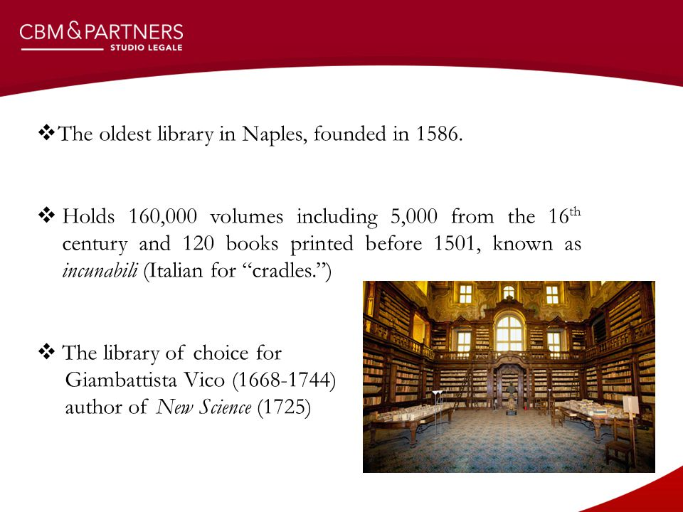  The oldest library in Naples, founded in 1586.