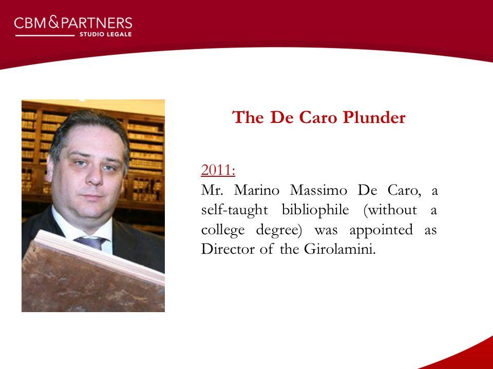 The De Caro Plunder 2011: Mr.