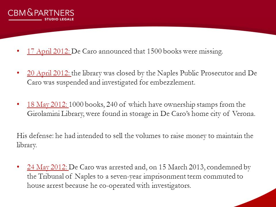 17 April 2012: De Caro announced that 1500 books were missing.