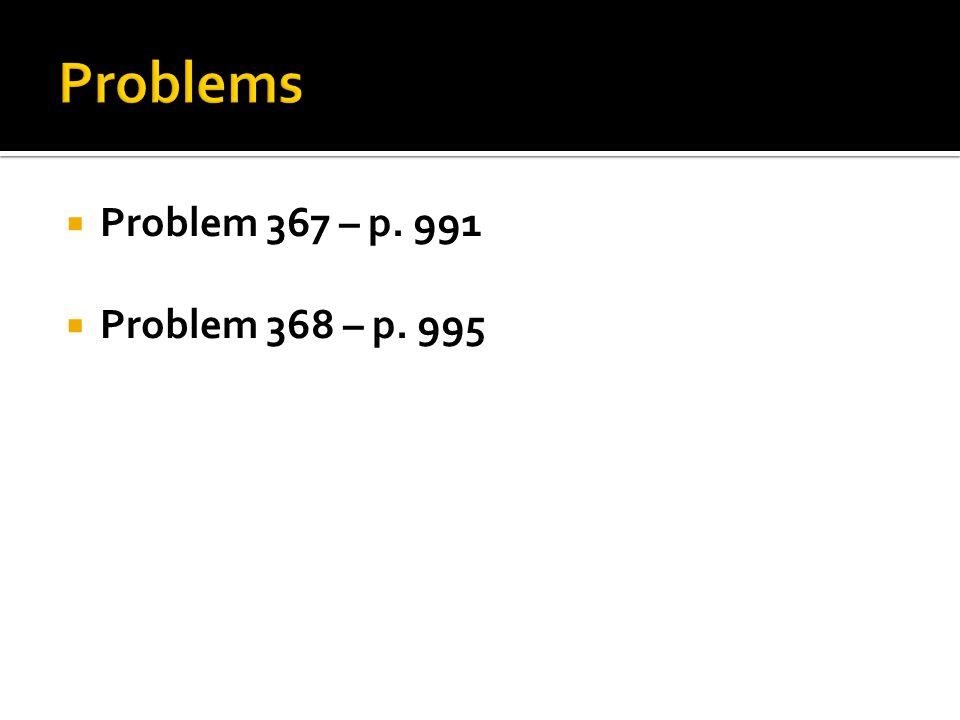  Problem 367 – p. 991  Problem 368 – p. 995