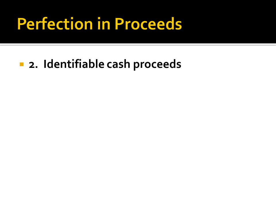  2. Identifiable cash proceeds