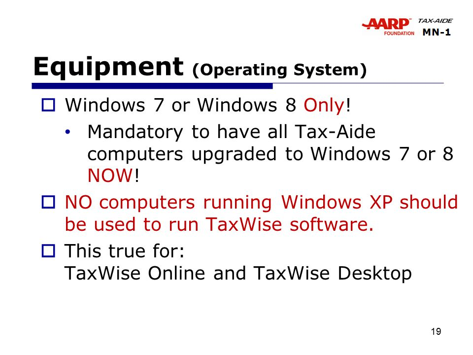 19 Equipment (Operating System)  Windows 7 or Windows 8 Only.
