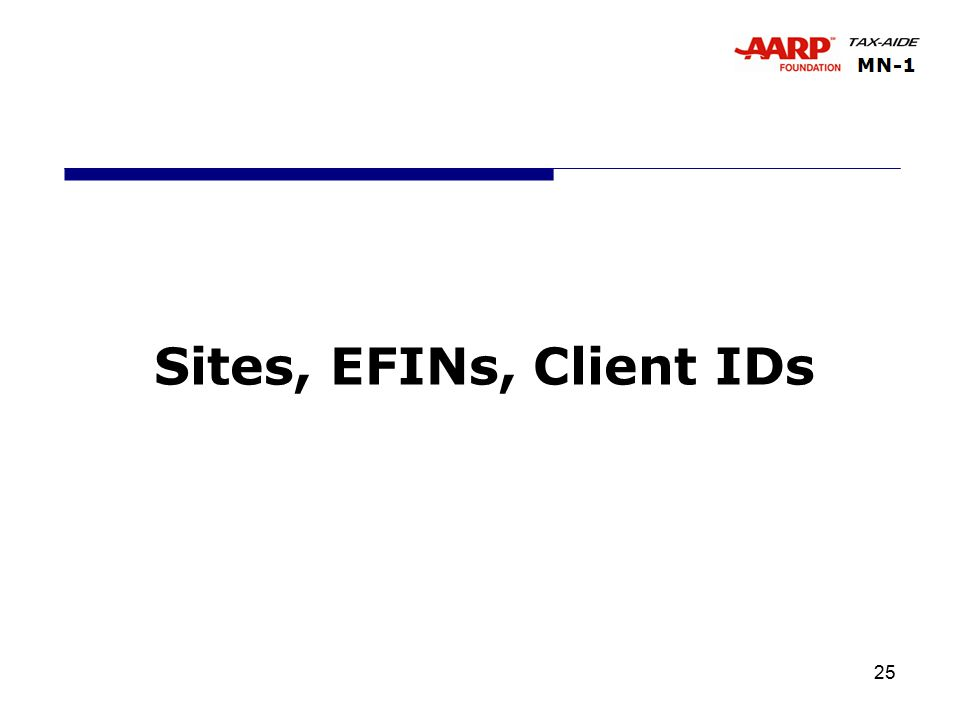 25 Sites, EFINs, Client IDs