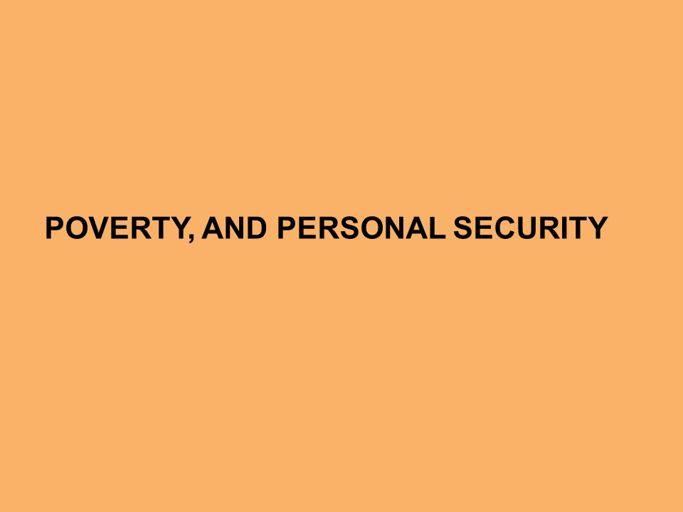 POVERTY, AND PERSONAL SECURITY