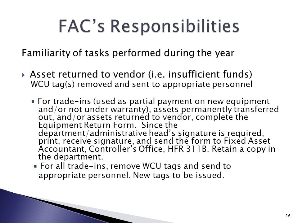 Familiarity of tasks performed during the year  Asset returned to vendor (i.e.