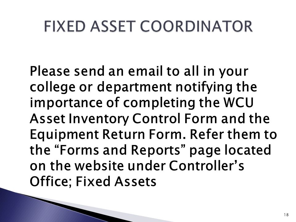 Please send an email to all in your college or department notifying the importance of completing the WCU Asset Inventory Control Form and the Equipment Return Form.