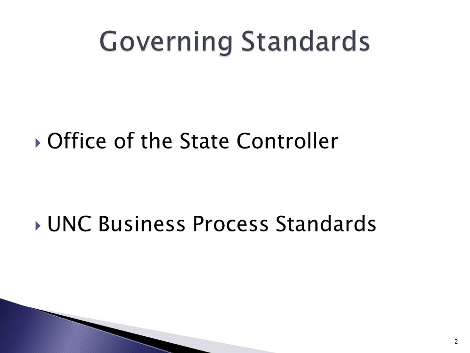 Office of the State Controller  UNC Business Process Standards 2