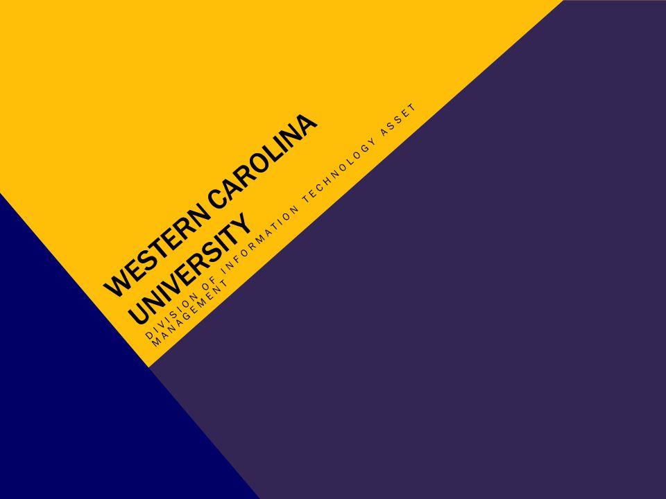 WESTERN CAROLINA UNIVERSITY DIVISION OF INFORMATION TECHNOLOGY ASSET MANAGEMENT