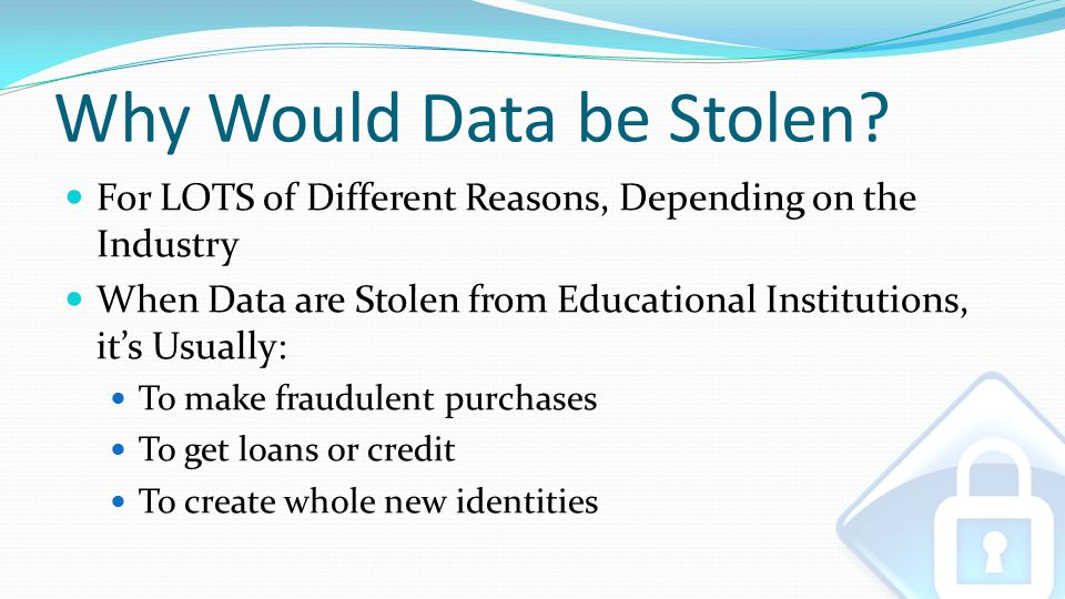Why Would Data be Stolen.