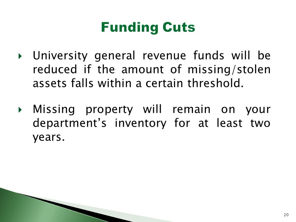  University general revenue funds will be reduced if the amount of missing/stolen assets falls within a certain threshold.
