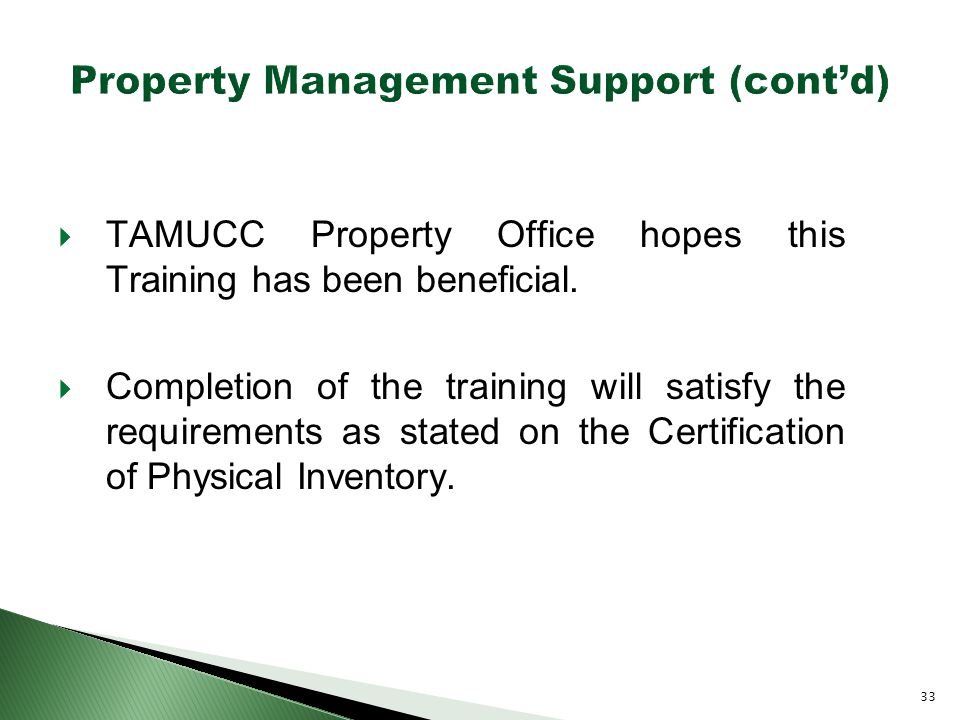  TAMUCC Property Office hopes this Training has been beneficial.