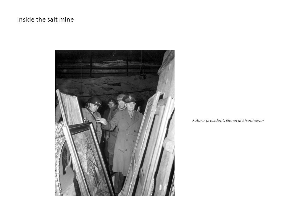 Inside the salt mine Future president, General Eisenhower