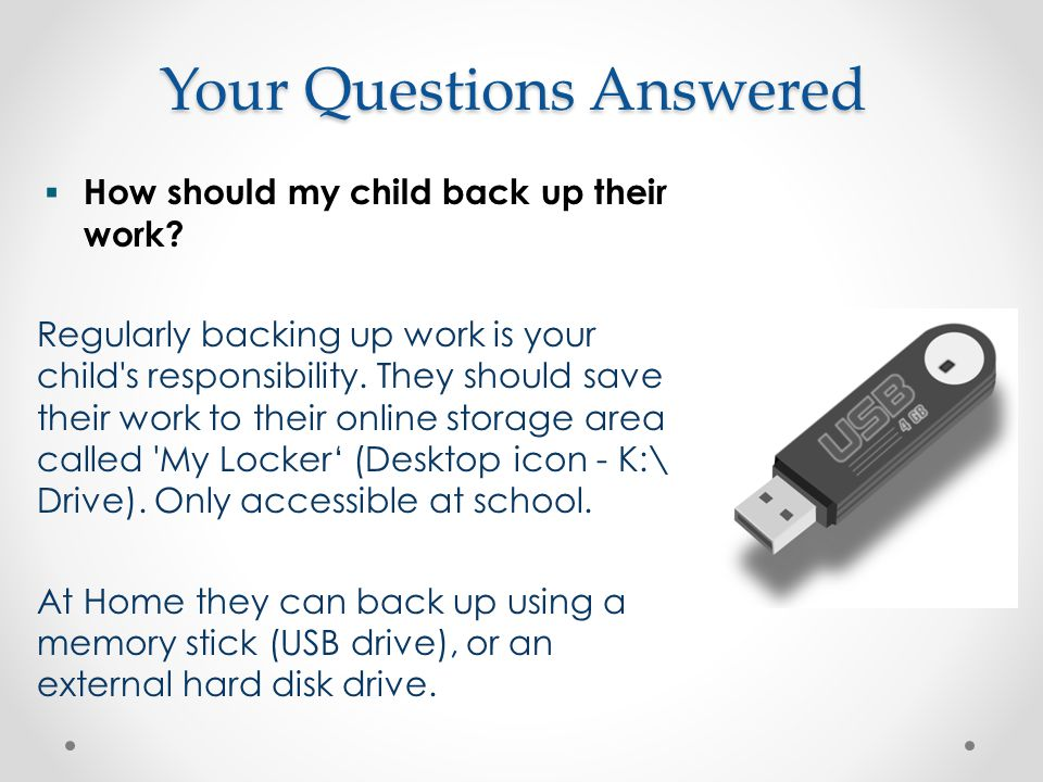 Your Questions Answered  How should my child back up their work.