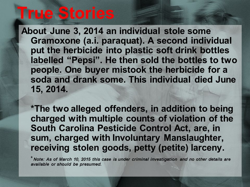 Purdue Extension True Stories About June 3, 2014 an individual stole some Gramoxone (a.i.