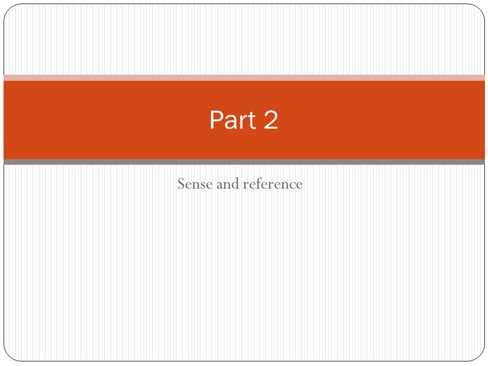 Sense and reference Part 2