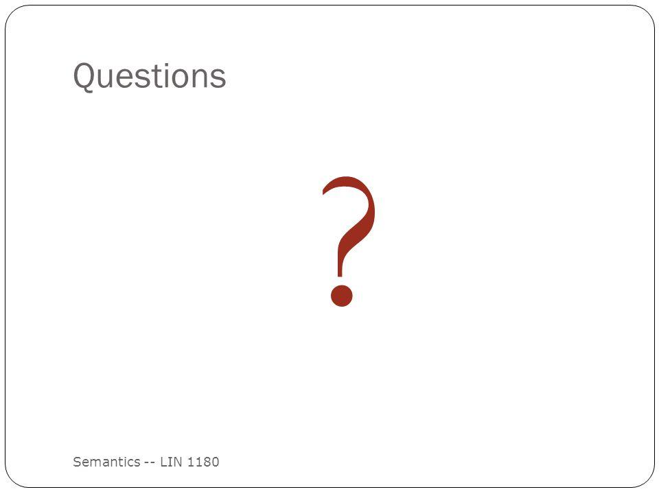 Questions Semantics -- LIN 1180