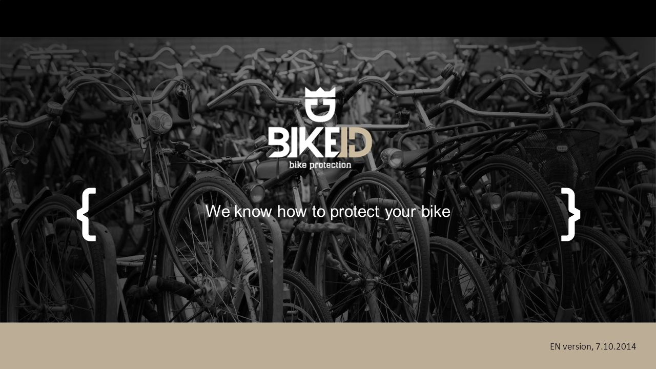 We know how to protect your bike EN version, 7.10.2014
