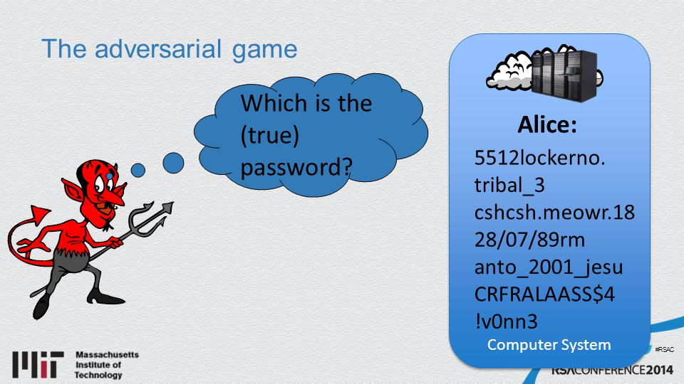 #RSAC The adversarial game Which is the (true) password.