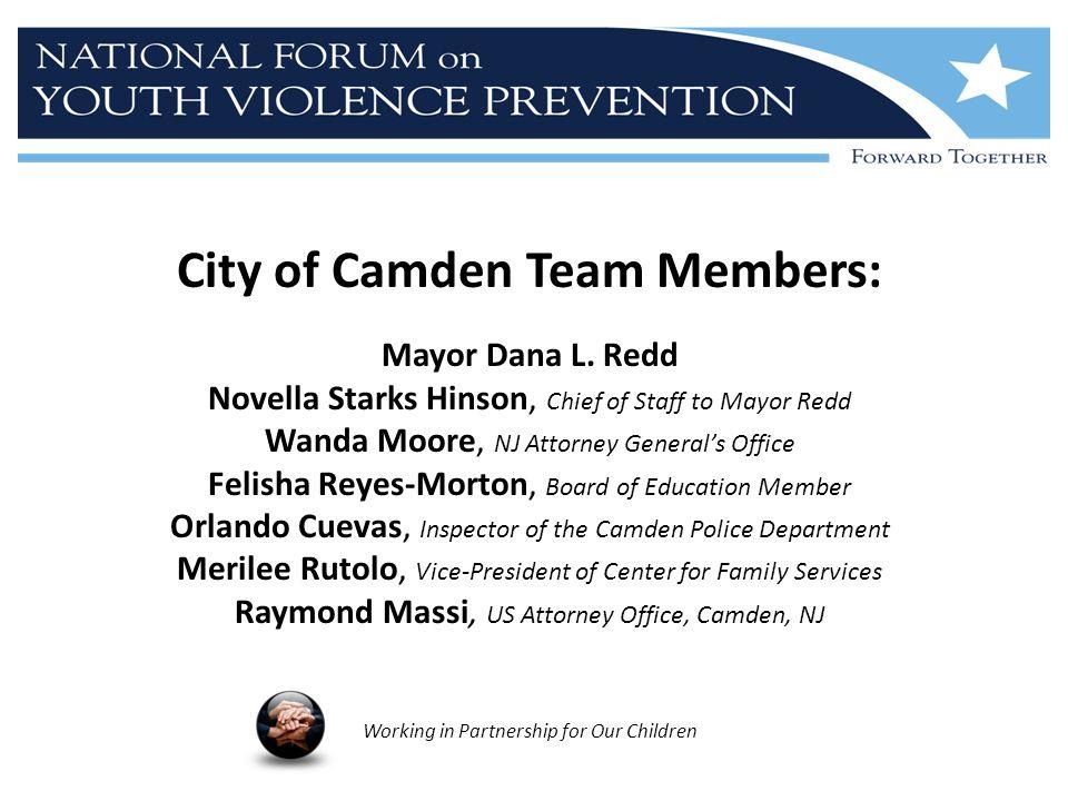 City of Camden Team Members: Mayor Dana L.