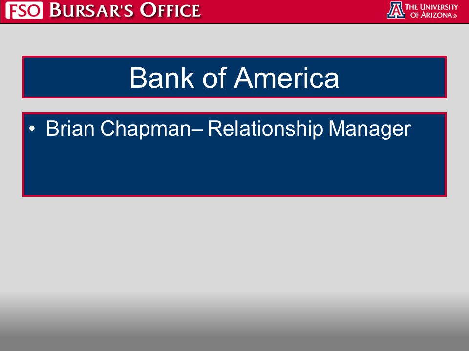 Bank of America Brian Chapman– Relationship Manager