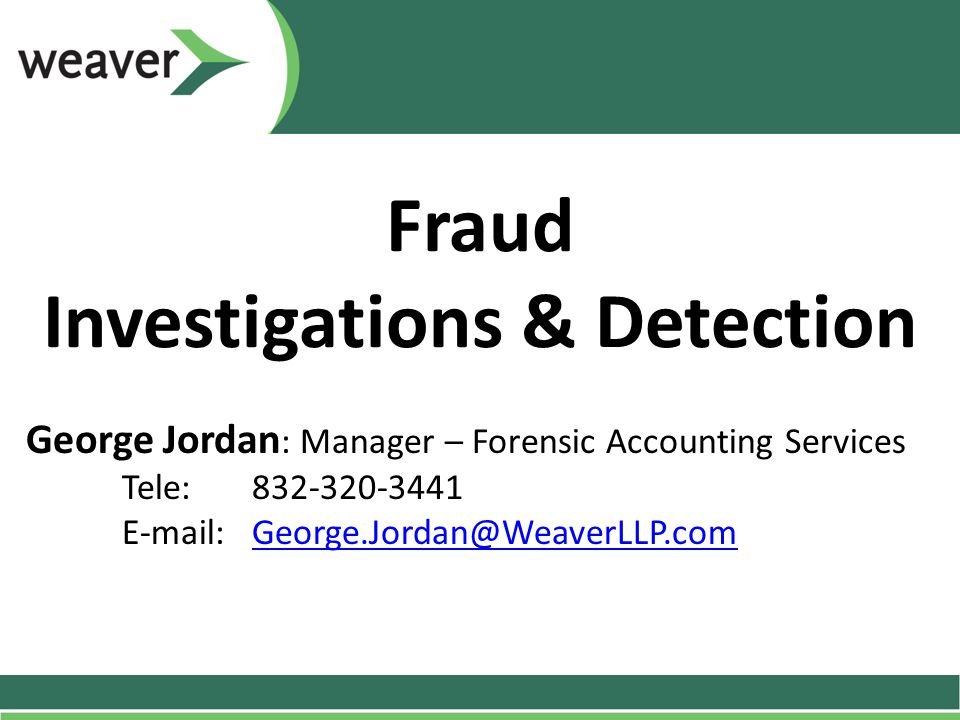 No Accident Fraud is an intentional act, often involving detailed planning and concealment Crooks anticipate the routine procedures, evidence is often fabricated Exploits weaknesses in routine procedures or internal controls Breach of trust