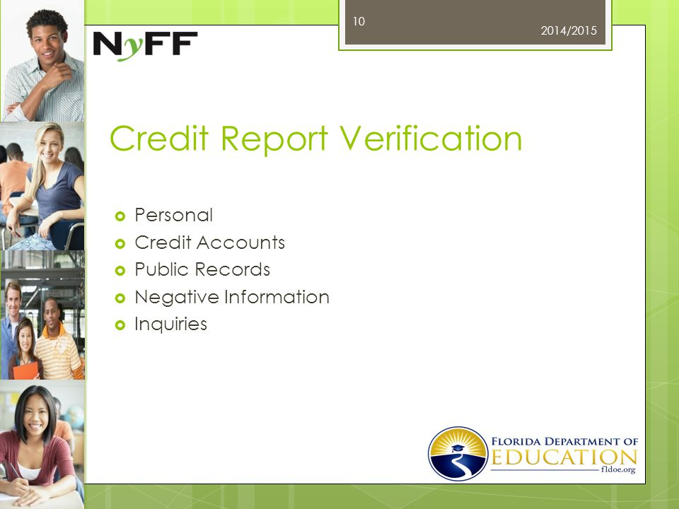 Credit Report Verification  Personal  Credit Accounts  Public Records  Negative Information  Inquiries 2014/2015 10